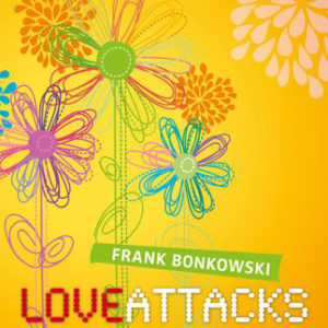 Frank Bonkowski Love Attacks