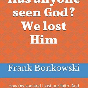 Frank Bonkowski: Has anyone seen God?