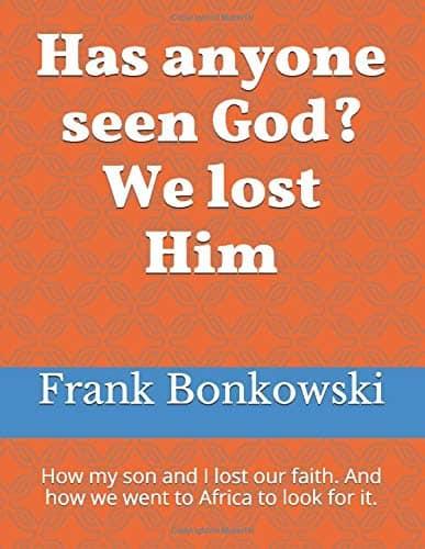 Frank Bonkowski: Has anyone seen God?