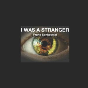 Frank Bonkowski: I was a stranger